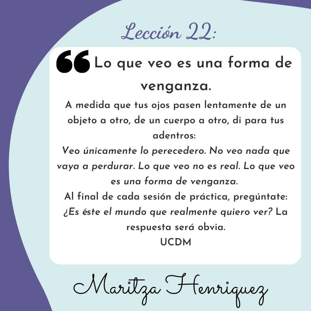 UCDM leccion 22