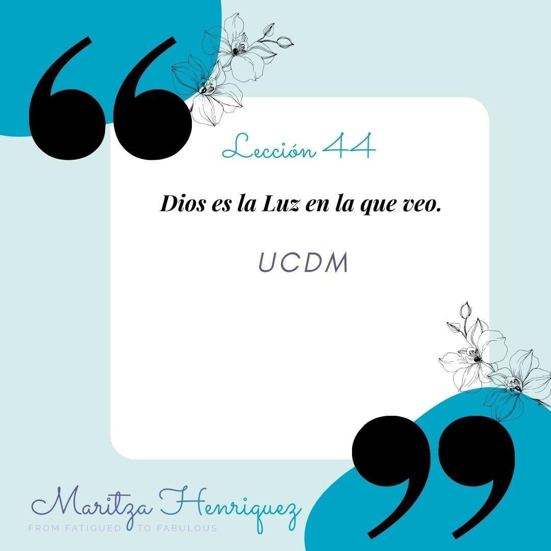 UCDM Leccion 44